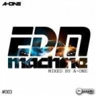 EDM MACHINE #003 - MIXED BY A-ONE ()
