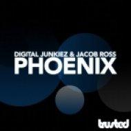 Digital Junkiez & Jacob Ross - Phoenix (Original Mix)