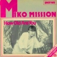 Miko Mission - How Old Are You (Original version)