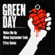 Green Day - Wake Me Up When September Ends (Effex Remix)