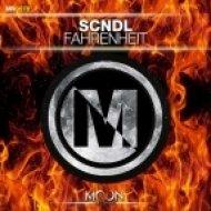 SCNDL - Fahrenheit (Original Mix)