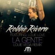 Robbie Rivera, Louie Love - La Gente (Louie Vega Main Mix)