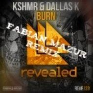 KSHMR & DallasK - Burn (Fabian Mazur Remix)