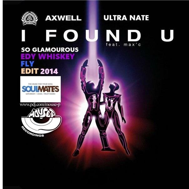 Ultra Nate & Axwell - I Found U So Glamorous  (Edy Whiskey & Fly Edit 2014) (Edy Whiskey & Fly Edit 2014)