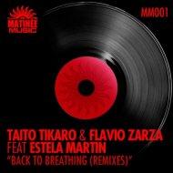 Taito Tikaro, Flavio Zarza - Back to Breathing feat Estela Martin (Xavi Alfaro Remix)