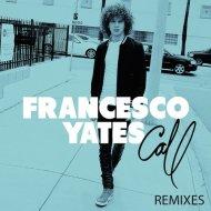 Francessco Yates - Call (Jade Blue Remix)