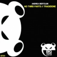 Andrea Bertolini - No Third Parts (Original Mix)