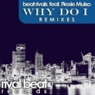 Beat Rivals, Flexie Muiso - Why Do I (Beat Rivals Classic Groove)