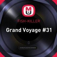 FISH-KILLER - Grand Voyage #31 ()