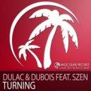 Dulac & Dubois feat. Szen - Turning (Quillroader Remix)