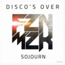 Disco\'s Over - Sojourn (VIP Mix)