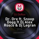 Dr. Dre ft. Snoop Dogg, Dj Alex Rosco & Dj Legran - Next Episode (DJ DeRon Mash Up)