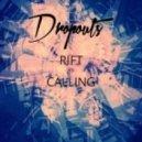 Dropouts - Rift VS Calling (Original mix)