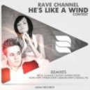 Rave Channel - He\'s Like A Wind (A-Mase Promo Remix)