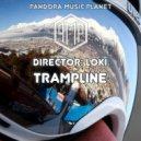 Director: Loki  - Trampline (Original mix)