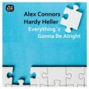 Alex Connors, Hardy Heller - Everything\'s Gonna Be Alright (Original mix)
