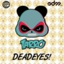 Tarro - DeadEyes (Original mix)