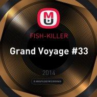 FISH-KILLER - Grand Voyage #33 ()