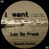 Luc Da Freak - I Want (Club Edit)