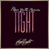 Highlight - Tight (Polar Youth Remix)