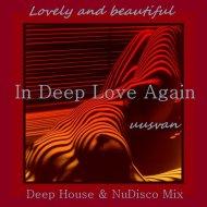 UUSVAN - In Deep Love Again ()