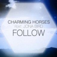 Charming Horses Feat. Jona Bird  - Follow (Original Mix)