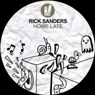 Rick Sanders - Home Late (Original Mix)