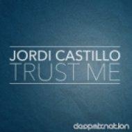 Jordi Castillo - Trust Me (Original Mix)