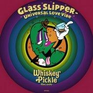 Glass Slipper - Universal Love Vibe (Original Mix)