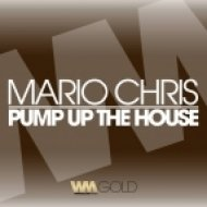 Mario Chris - Pump Up The House (Original Mix)
