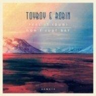 Toyboy & Robin - Don\'t Just Say (Original Mix)