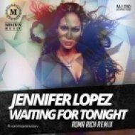 Jennifer Lopez  - Waiting For Tonight (Roma Rich Remix)