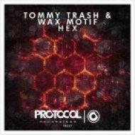 Tommy Trash & Wax Motif - HEX (Original Mix)