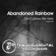 Abandoned Rainbow - Don\'t Leave Me Here (Original Mix)
