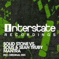 Solid Stone vs. Solis & Sean Truby - Mantra (Original Mix)