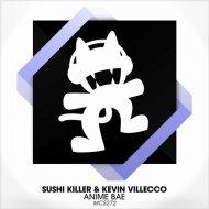 Sushi Killer & Kevin Villecco - Anime Bae (Original mix)
