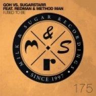 GOH vs. Sugarstarr feat. Redman & Method Man - I Used To Be (Gramophonedzie Remix)