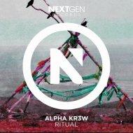 Alpha KR3W - Ritual (Original Mix)