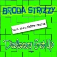 Broda Strizzy - Deeloozy Get Up (m1ndbl0w Remix)