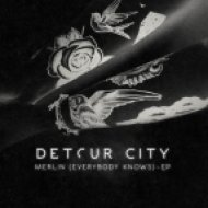 Detour City - Merlin (Everybody Knows) (Original mix)