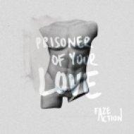 Faze Action - Prisoner Of Your Love (Dub Mix)