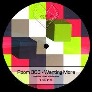 Room 303 - Wanting More (Gone Deville Remix)
