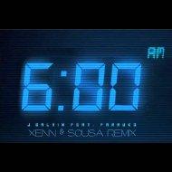 J Balvin feat. Farruko - 6 am (Xeen&Sousa Remix) (Xeen&Sousa remix)