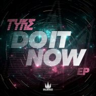 Tyke - Do It Now (Original mix)