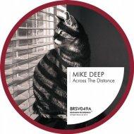 Mike Deep - Across the Distance (Original Mix)