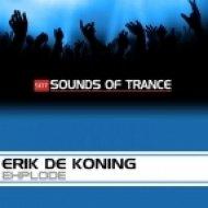 Erik De Koning - Explode (Original Mix)