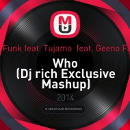 Plastik Funk feat. Tujamo  feat. Geeno Fabulous - Who (Dj rich Exclusive Mashup)