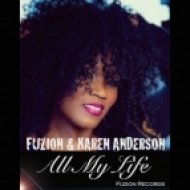 Fuzion And Karen Anderson - All My Life (Main Vox)