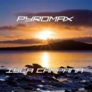 Pyromax - Isla Campana (Original mix)