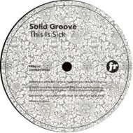 Solid Groove - This Is Sick (Original)